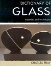 Dictionary of Glass: Materials and Techniques - Charles Bray
