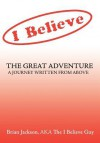 The Great Adventure: A Journey Written from Above - Brian Jackson, Brian Jackson