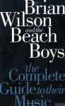 Complete Guide to the Music of the Beach Boys (Complete Guide to their Music) - Andrew G. Doe, John Tobler