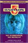 Babylon 5: No Surrender, No Retreat - Jane Killick