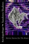 Sundown Shadows - Ron W. Koppelberger Jr.
