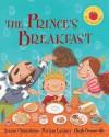 The Prince's Breakfast - Joanne Oppenheim, Miriam Latimer, Hugh Bonneville