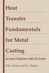 Heat Transfer Fundamentals for Metal Casting - D.R. Poirier