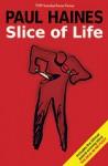 Slice of Life - Paul Haines