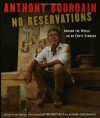 No Reservations: Around the World on an Empty Stomach - Anthony Bourdain