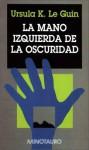 La mano izquierda de la oscuridad - Ursula K. Le Guin, Francisco Abelenda