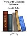 Work, with Occasional Molemen - Jeremiah Tolbert