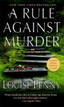 A Rule Against Murder: A Chief Inspector Gamache Novel - Louise Penny