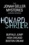 Jonah Geller Mysteries 3-Book Bundle: High Chicago, Buffalo Jump, Boston Cream - Howard Shrier