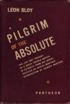 Pilgrim of the Absolute - Léon Bloy