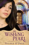 The Wishing Pearl - Nicole O'Dell