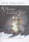 A Mouse Called Wolf - Dick King-Smith