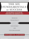 The Six Fundamentals of Success: The Rules for Getting It Right for Yourself and Your Organization - Stuart R. Levine, Alan Sklar