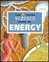 The Super Science Book of Energy - Jerry Wellington, Frances Lloyd