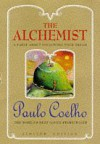 The Alchemist: A Fable About Following Your Dream - Paulo Coelho