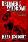 Dreamer's Syndrome - Mark Bousquet