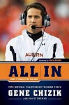 All in: What It Takes to Be the Best - Gene Chizik, David Thomas, Mack Brown