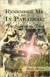 Remember Me in Paradise: The Story of the Thief - Bill Hall