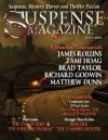 Suspense Magazine July 2013 - James Rollins, Tami Hoag, Brad Taylor, Richard Godwin, Matthew Dunn, Donald Allen Kirch, Thomas Scopel, John Raab