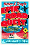 Helen and Troy's Epic Road Quest - A. Lee Martinez