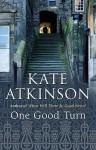One Good Turn - Kate Atkinson