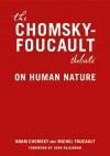 The Chomsky-Foucault Debate: On Human Nature - Noam Chomsky, Michel Foucault, John Rajchman