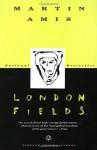 London Fields - Martin Amis