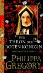 Der Thron der roten Königin - Elvira Willems, Philippa Gregory, Astrid Becker