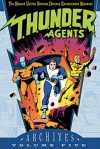 T.H.U.N.D.E.R. Agents Archives, Vol. 5 - Wallace Wood, Steve Skeates, Dan Adkins, Mike Sekowsky, Gil Kane, Manny Stallman, Steve Ditko, Chic Stone, Ogden Whitney, George Tuska, Bill Schelly