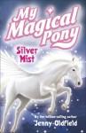 Silver Mist - Jenny Oldfield, Alasdair Bright
