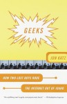 Geeks: How Two Lost Boys Rode the Internet Out of Idaho - Jon Katz