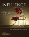 Influence -- Living and Sharing a Life of Wisdom - Jan Silvious, Pam Gillaspie, Dave Gillaspie