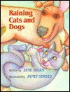 Raining Cats and Dogs - Jane Yolen, Janet Street