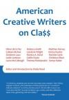 American Creative Writers on Class - Oliver de la Paz, Matthea Harvey, Sonya Huber, Dorianne Laux, Leslie Jamison