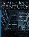 The American Century: A History of the United States Since 1941 - Walter F. LaFeber, Nancy Woloch, Richard D. Polenberg