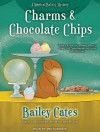 Charms and Chocolate Chips - Amy Rubinate, Bailey Cates