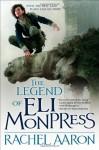 The Legend of Eli Monpress - Rachel Aaron