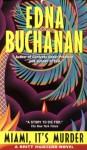 Miami, It's Murder - Edna Buchanan