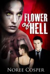 The Flower of Hell - Noree Cosper