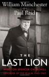 The Last Lion 3: Winston Spencer Churchill: Defender of the Realm, 1940-65 - Paul Reid, William Raymond Manchester