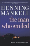 The Man Who Smiled (Wallander #4) - Henning Mankell
