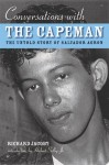 Conversations with the Capeman: The Untold Story of Salvador Agron - Richard Jacoby, Hubert Selby Jr.
