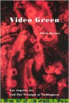 Video Green: Los Angeles Art and the Triumph of Nothingness (Semiotext(e) / Active Agents) - Chris Kraus