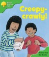 Creepy-Crawly (Oxford Reading Tree: Stage 2: Patterned Stories) - Roderick Hunt, Alex Brychta