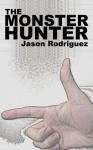 The Monster Hunter - Jason Rodriguez