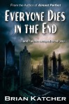 Everyone Dies In The End - Brian Katcher
