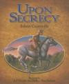 Upon Secrecy - Selene Castrovilla, Jeff Crosby, Shelley Ann Jackson