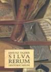 SILVA RERUM HISTORICARUM - Janusz Tazbir