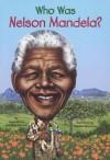 Who Was Nelson Mandela? - Meg Belviso, Pamela D. Pollack