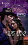 Rescuing the Virgin (The McKenna Legacy #3) (Harlequin Intrigue #1128) - Patricia Rosemoor